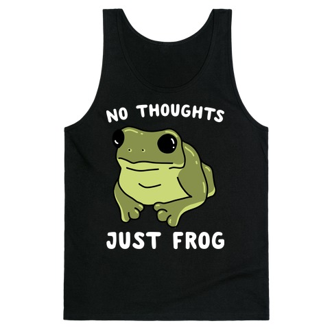 No Thoughts, Just Frog Tank Top