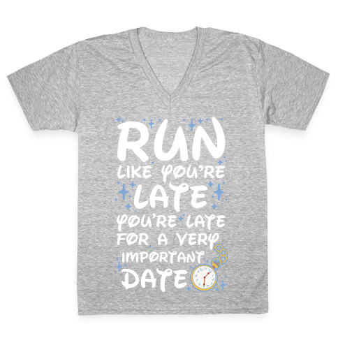 Run like You're Late for a Very Important Date V-Neck Tee Shirt