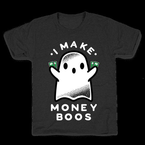 I Make Money Boos  Kids T-Shirt