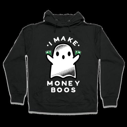 I Make Money Boos  Hooded Sweatshirt
