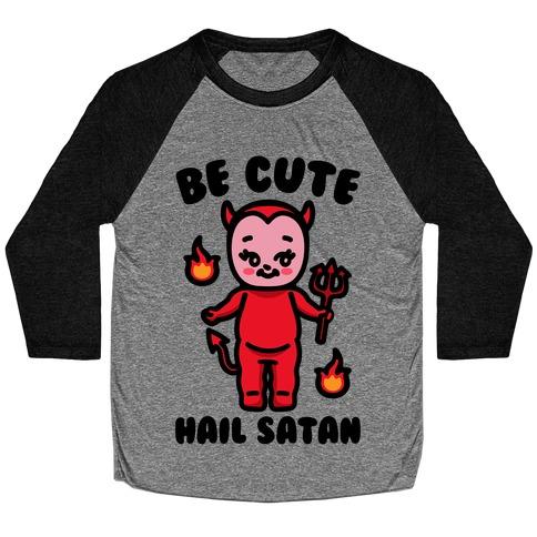 Be Cute Hail Satan Kewpie Parody Baseball Tee