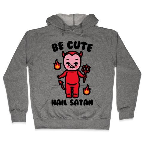 Be Cute Hail Satan Kewpie Parody Hooded Sweatshirt