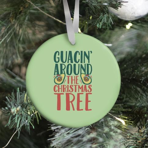 Guacin' Around The Christmas Tree Ornament