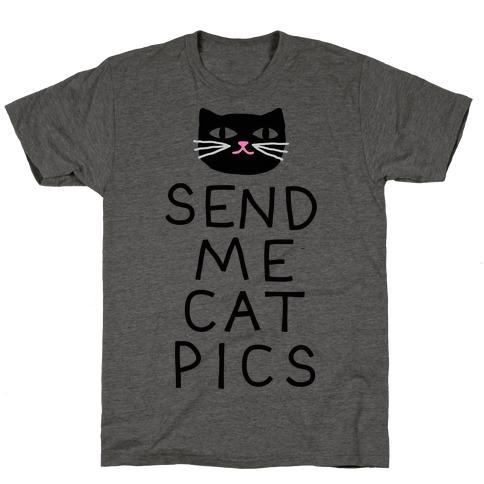 Send Me Cat Pics T-Shirt