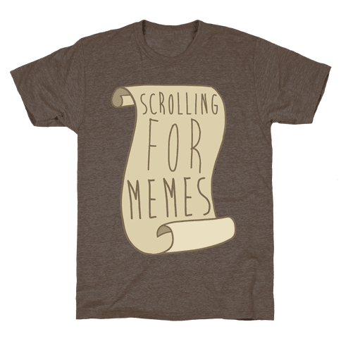 Scrolling for Memes Mens T-Shirt