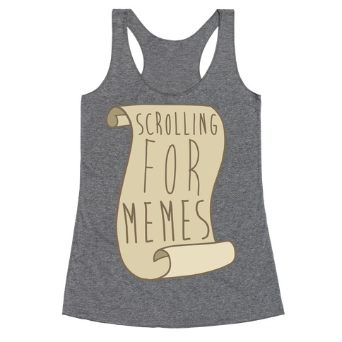 Scrolling for Memes Racerback Tank Top