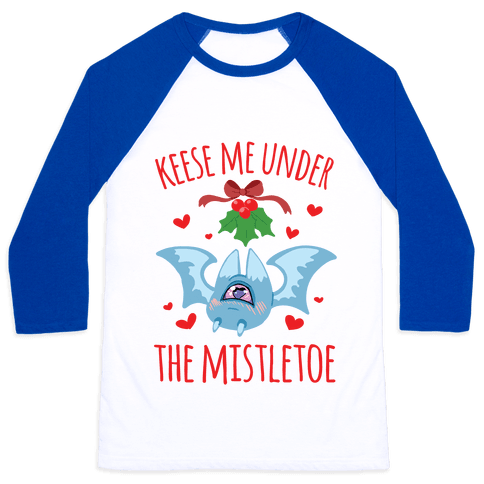 Keese Me Under The Mistletoe Baseball Tee