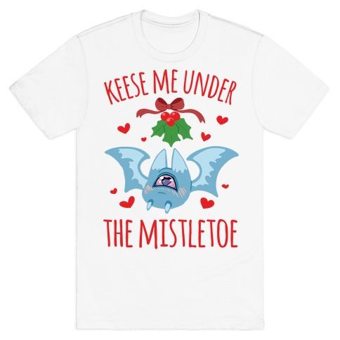 Keese Me Under The Mistletoe T-Shirt