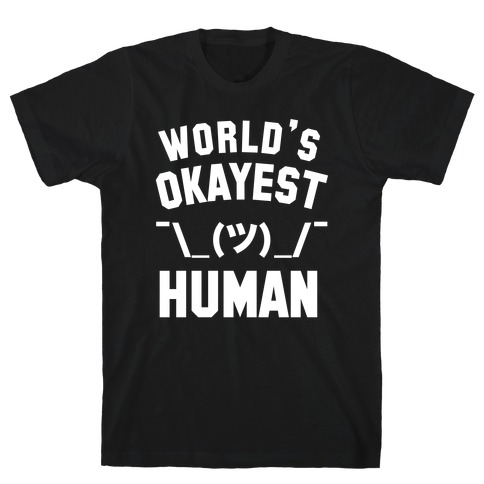 World's Okayest Human T-Shirt
