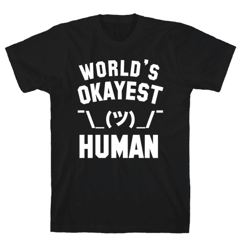 World's Okayest Human Mens T-Shirt