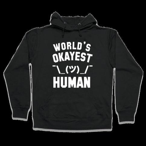 World's Okayest Human Hooded Sweatshirt