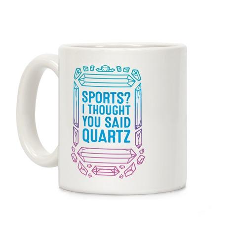 Sports? I Thought You Said Quartz Coffee Mug