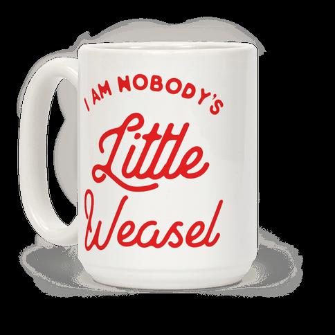 I'm Nobody's Little Weasel Coffee Mug