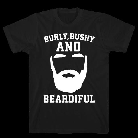 Burly Bushy and Beardiful White Print Mens T-Shirt