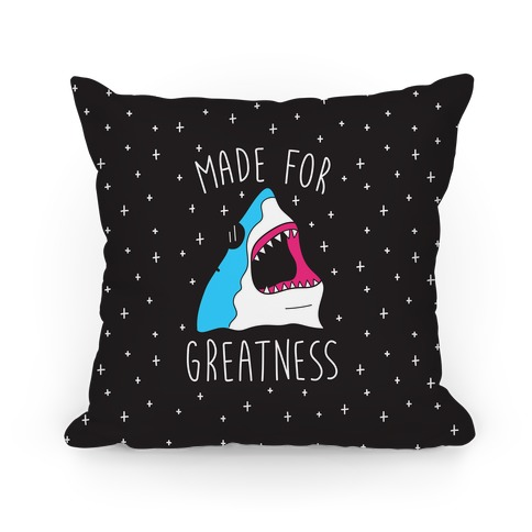 Made For Greatness Shark Pillow
