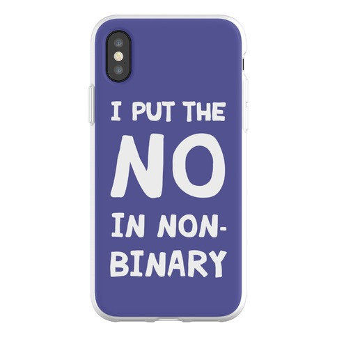 I Put The No In Non-Binary Phone Flexi-Case