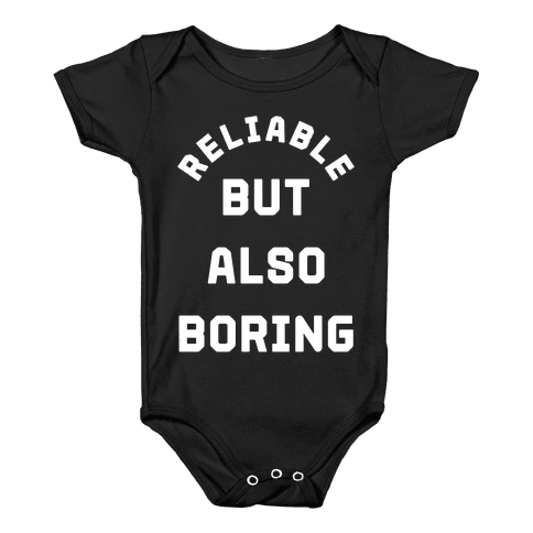 Reliable But Also Boring Baby Onesy