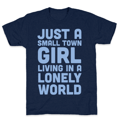 Just a Small Town Girl (1 of 2 Pair) Mens T-Shirt