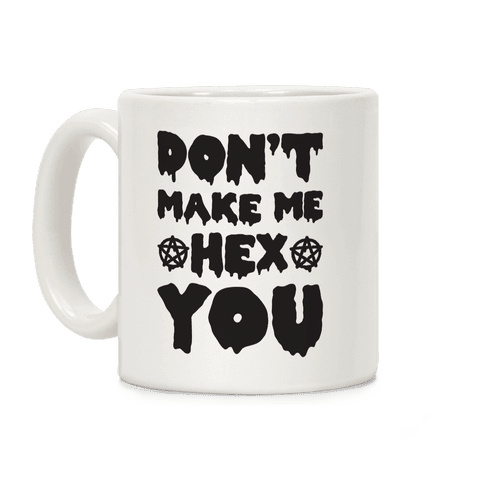 Don't Make Me Hex You Coffee Mug