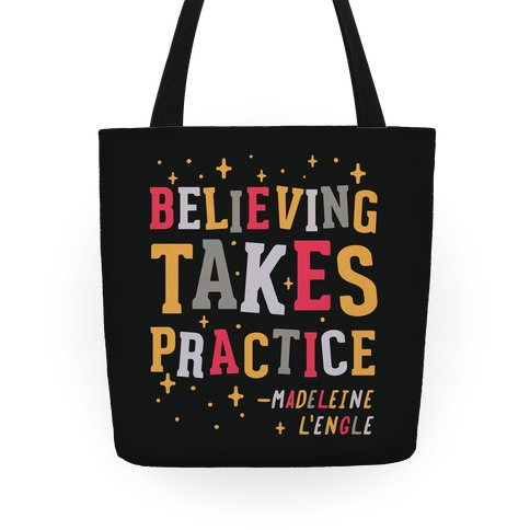 Believing Takes Practice Tote