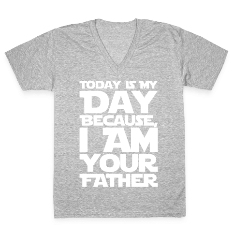 I Am Your Father Father's Day Parody White Print V-Neck Tee Shirt