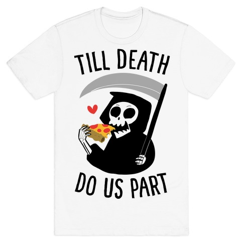 Till Death Do Us Part T-Shirt