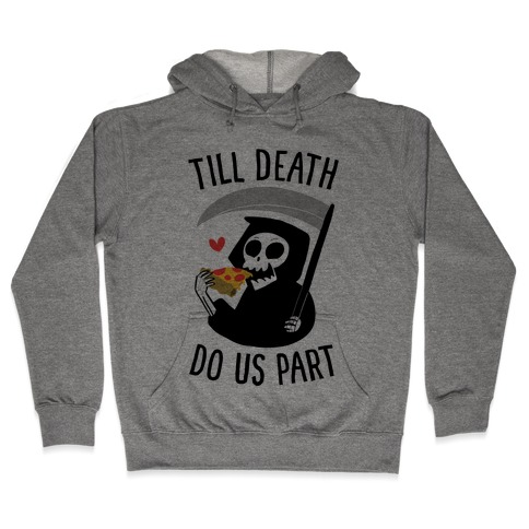 Till Death Do Us Part Hooded Sweatshirt