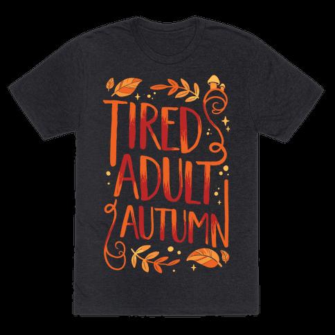 Tired Adult Autumn Mens/Unisex T-Shirt