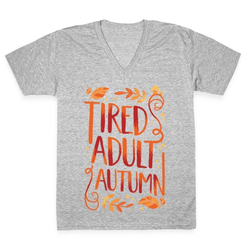 Tired Adult Autumn V-Neck Tee Shirt