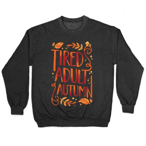Tired Adult Autumn Pullover