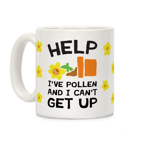 Help I've Pollen And I Can't Get Up Coffee Mug