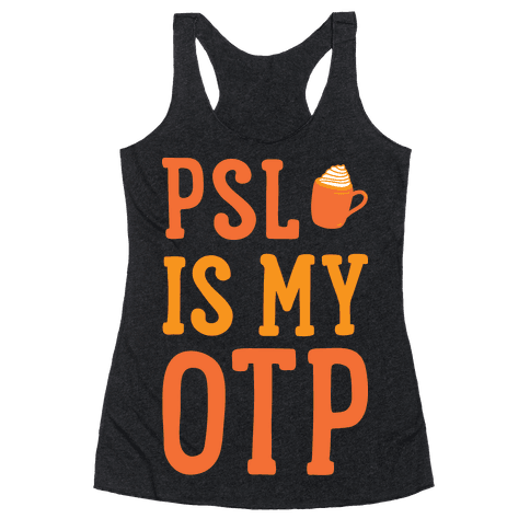 PSL Is My OTP (White) Racerback Tank Top
