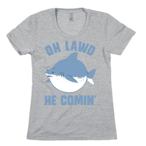 Oh Lawd He Comin' Shark Womens T-Shirt