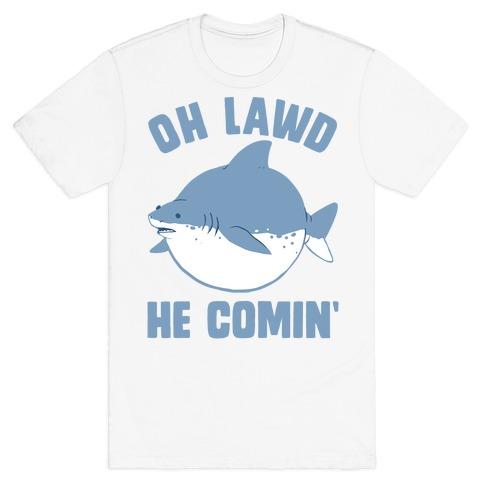 Oh Lawd He Comin' Shark T-Shirt