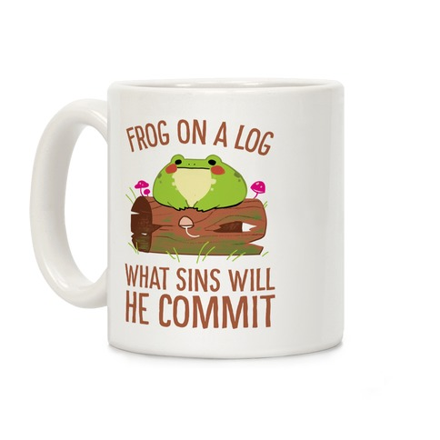 Frog On A Log, What Sins Will He Commit Coffee Mug
