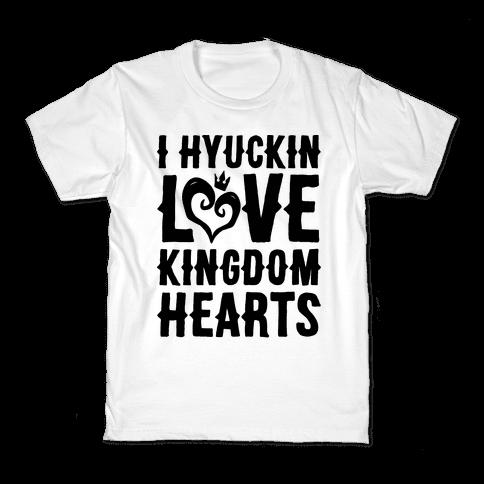 I Hyuckin Love Kingdom Hearts Parody Kids T-Shirt