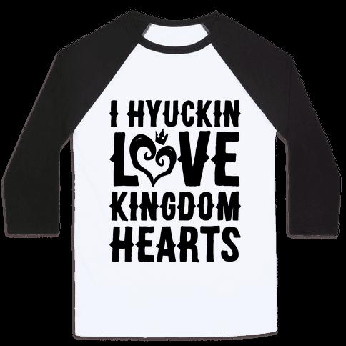 I Hyuckin Love Kingdom Hearts Parody Baseball Tee