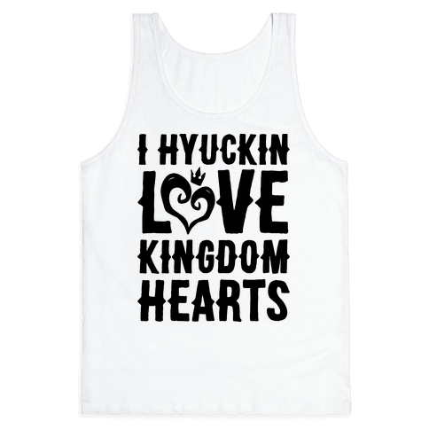 I Hyuckin Love Kingdom Hearts Parody Tank Top
