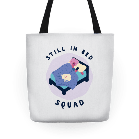 Still In Bed Squad Tote