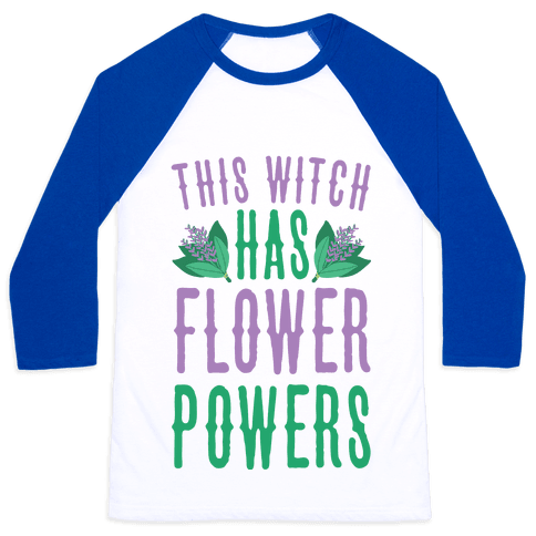 This Witch Has Flower Powers Baseball Tee
