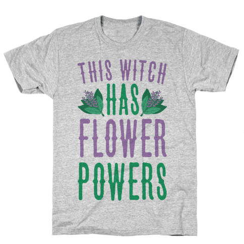 This Witch Has Flower Powers Mens T-Shirt
