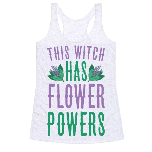 This Witch Has Flower Powers Racerback Tank Top