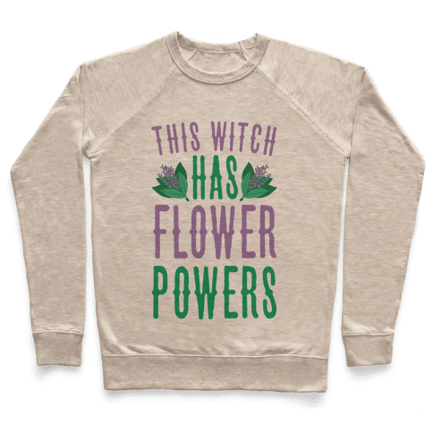 This Witch Has Flower Powers Pullover