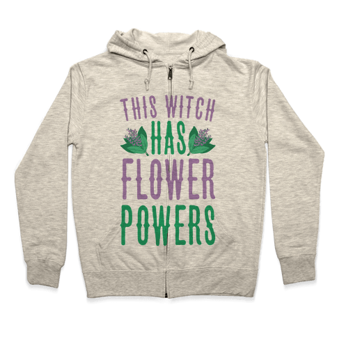 This Witch Has Flower Powers Zip Hoodie