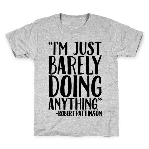 I'm Just Barely Doing Anything Quote Kids T-Shirt
