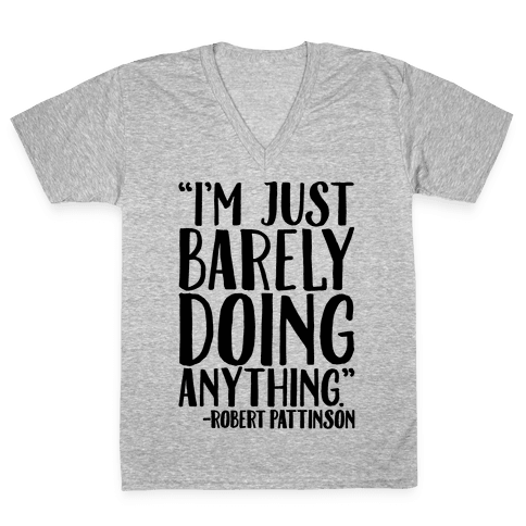 I'm Just Barely Doing Anything Quote V-Neck Tee Shirt