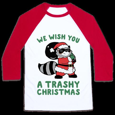 We Wish You a Trashy Christmas Baseball Tee