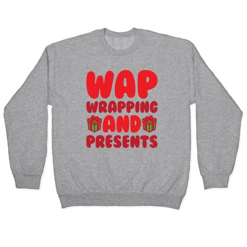 WAP Wrapping and Presents Parody Pullover