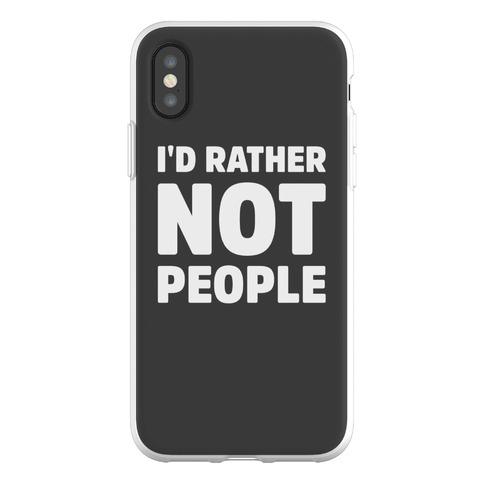 I'd Rather Not People Phone Flexi-Case