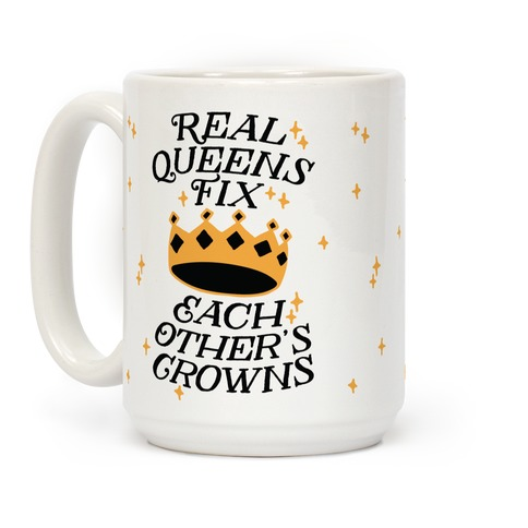 Real Queens Fix Each Other's Crowns Coffee Mug